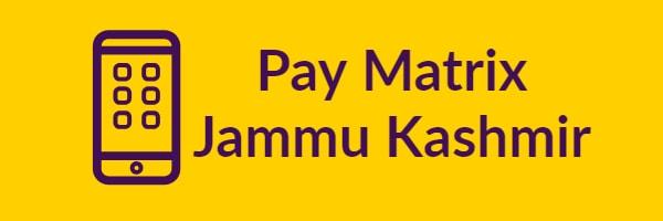 Pay Matrix Jammu Kashmir
