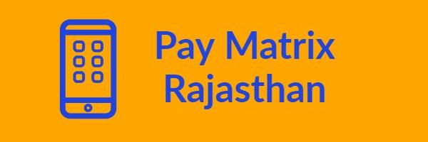Pay Matrix Rajasthan