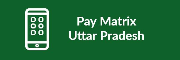 Pay Matrix Uttar Pradesh