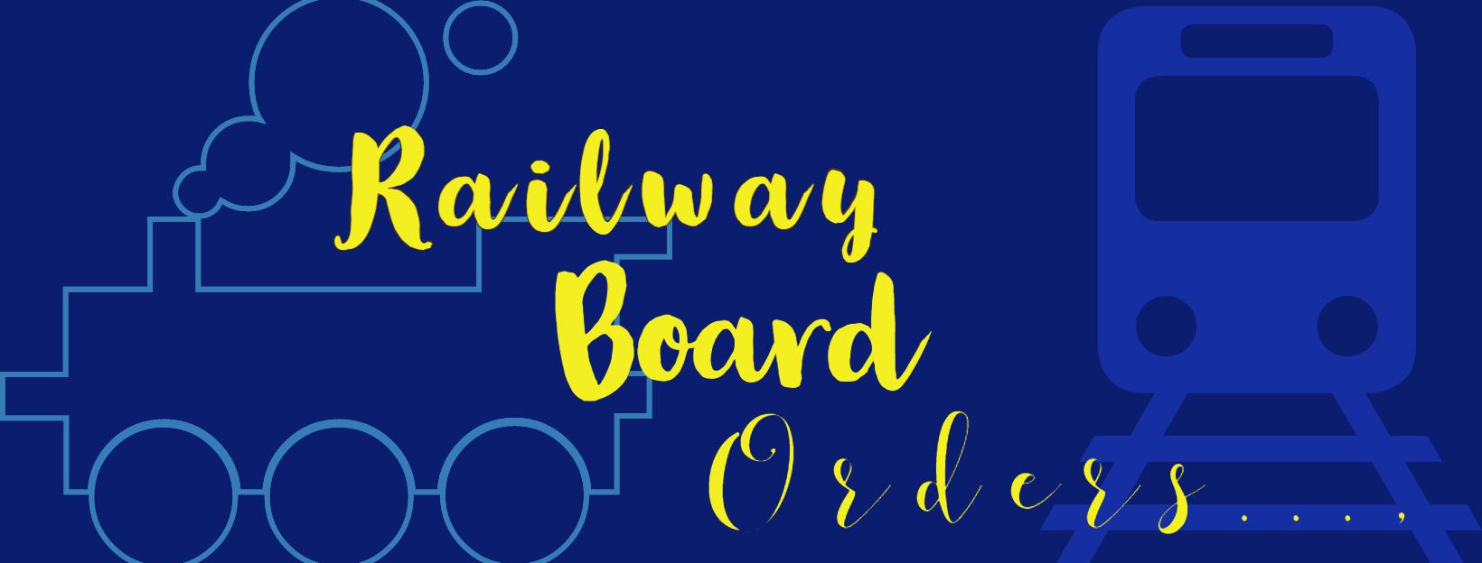 Latest Railway Board Orders