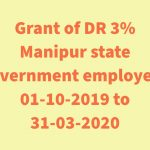 Manipur Dearness Relief 3% state govt employees 01-10-2019 to 31-03-2020