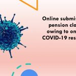 Online submission of pension claims - owing to ongoing COVID-19 restrictions