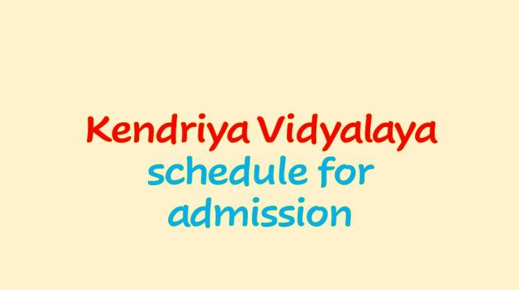 Kendriy Vidyalaya schedule for admission
