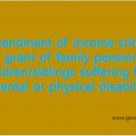 Amendment of income criteria for grant of family pension