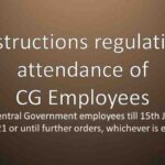 Central Government employees till 15th June, 2021 or until further orders, whichever is earlier.