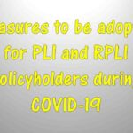 Measures to be adopted for PLI and RPLI policyholders during COVID-19