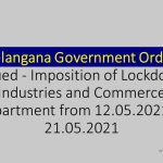 Telangana Government Order Issued - Imposition of Lockdown Industries and Commerce department from 12.05.2021 to 21.05.2021