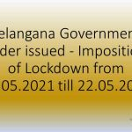Telangana Government order issued - Imposition of Lockdown from 12.05.2021 till 22.05.2021