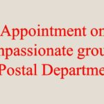 Appointment on compassionate grounds - Postal Department