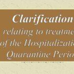 Clarification relating to treatment of the Hospitalization/ Quarantine Period