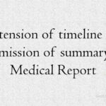 Extension of timeline for submission of summary of Medical Report