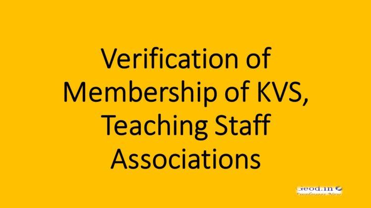 Verification of Membership of KVS, Teaching Staff Associations