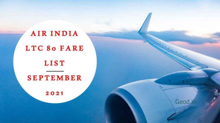 Air India LTC 80 Fare List September 2021