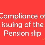 Compliance of issuing of the Pension slip