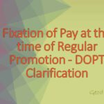 Fixation of Pay at the time of Regular Promotion - DOPT Clarification
