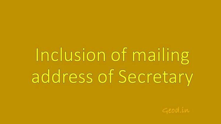 Inclusion of mailing address of Secretary