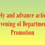 Timely and advance action in convening of Departmental Promotion